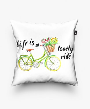Подушка квадратная Life is a lovely ride