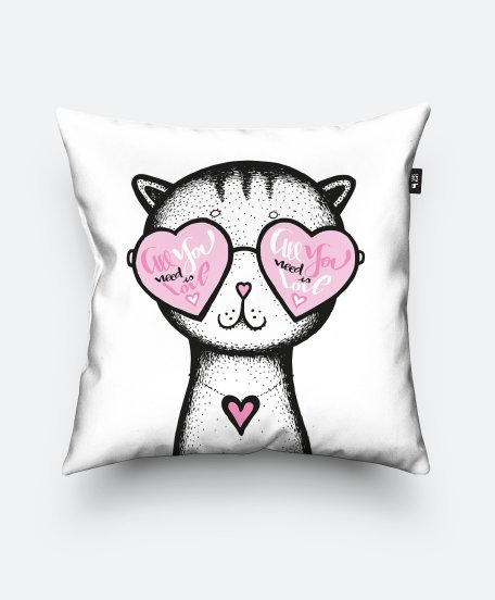 Подушка квадратная All you need is love - cat glasses heart- Valentine's Day